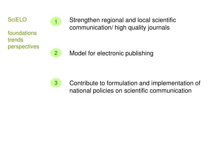 Strengthen regional and local scientific communication/ high quality journals