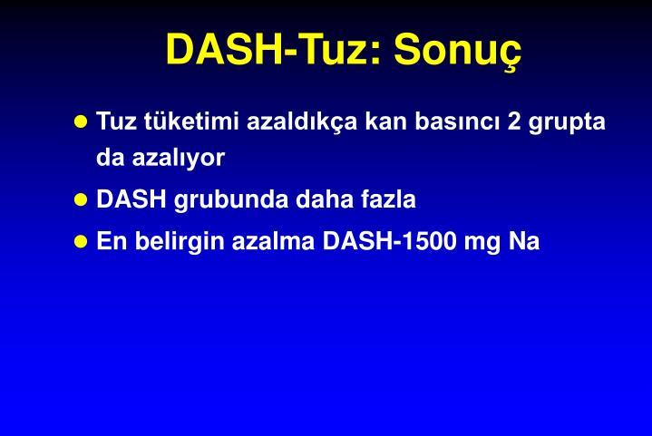 DASH-Tuz: Sonuç