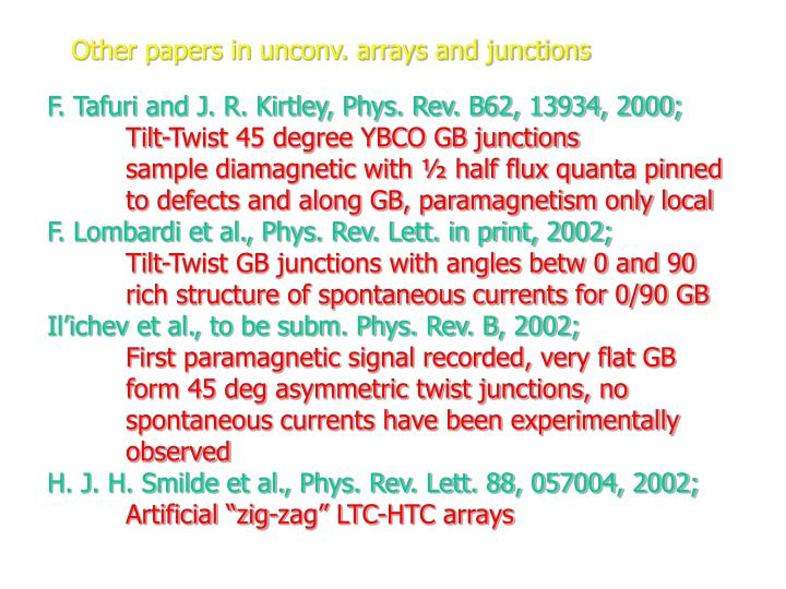 Other papers in unconv. arrays and junctions