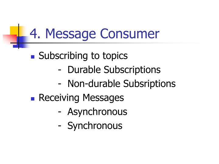 4. Message Consumer