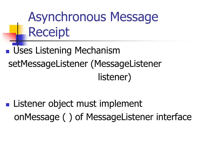 Asynchronous Message Receipt
