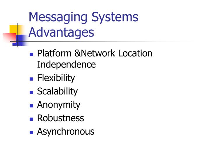 Messaging Systems Advantages