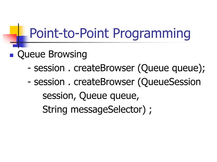 Point-to-Point Programming