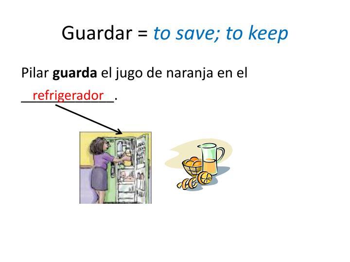 Guardar =