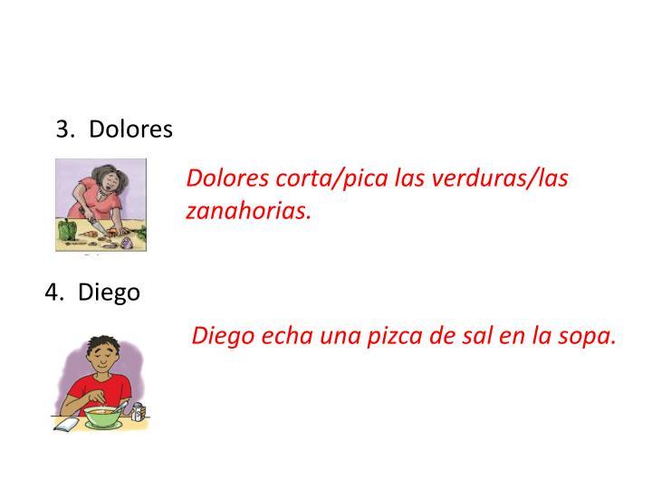 3.  Dolores