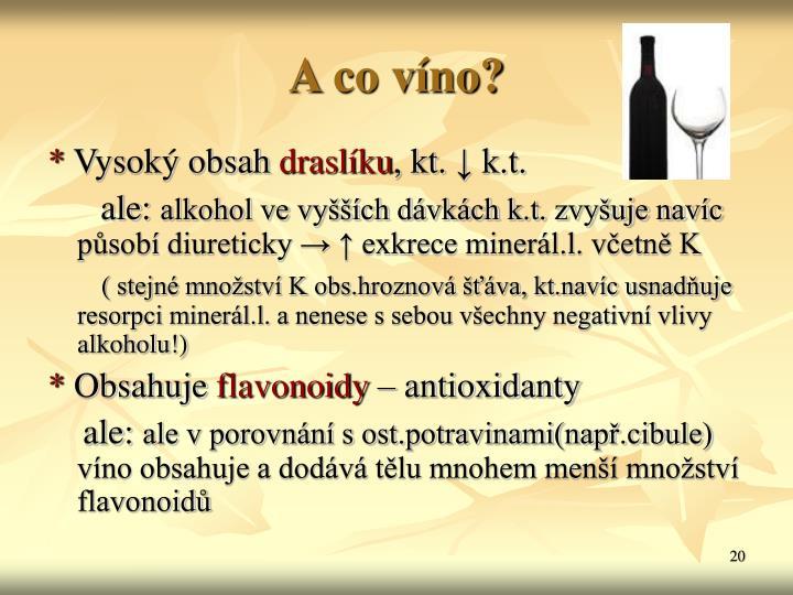 A co víno?
