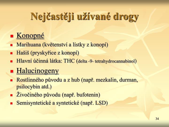 Nejastji uvan drogy