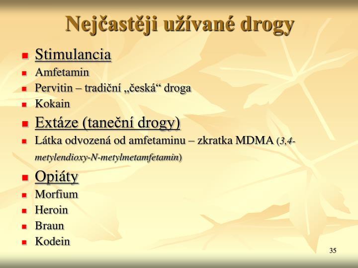Nejčastěji užívané drogy