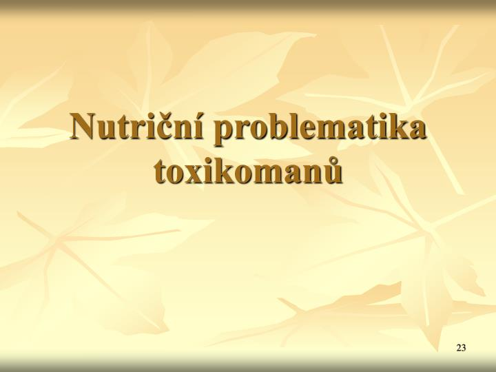 Nutriční problematika toxikomanů