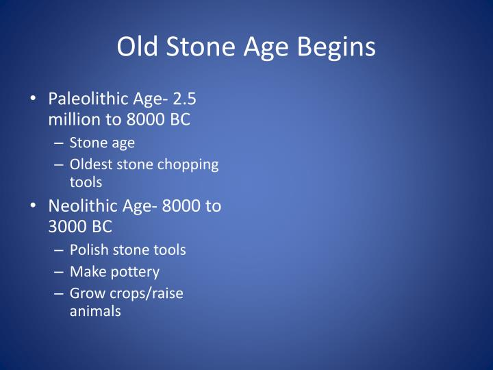 Old Stone Age Begins