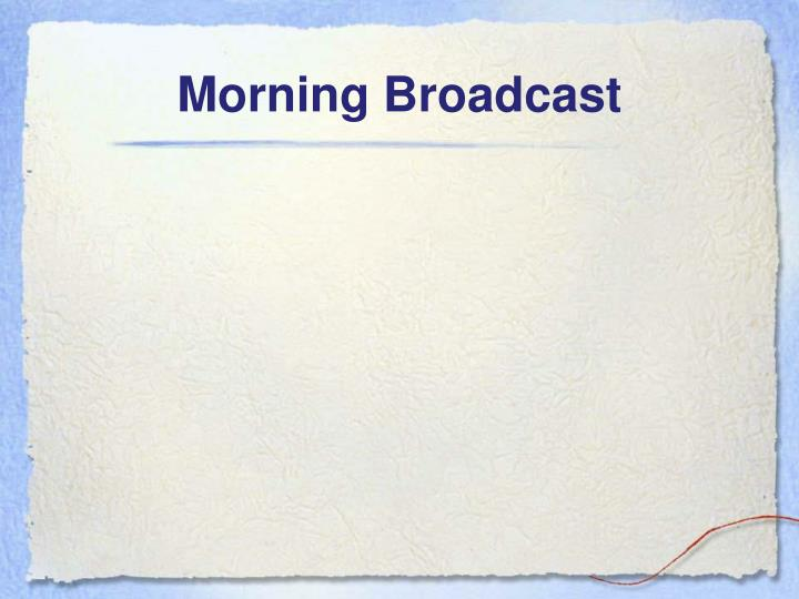Morning Broadcast