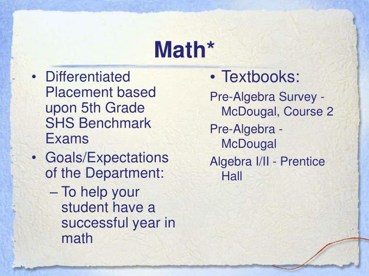 Differentiated Placement based upon 5th Grade SHS Benchmark Exams