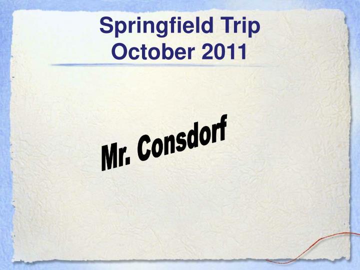 Springfield Trip