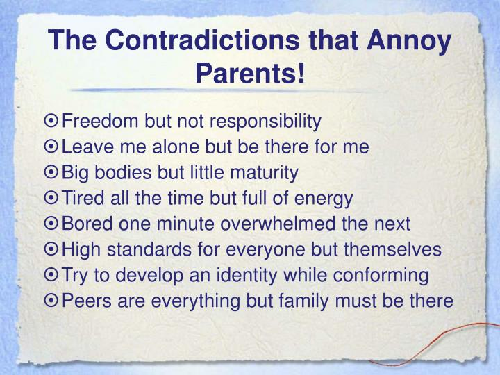 The Contradictions that Annoy Parents!