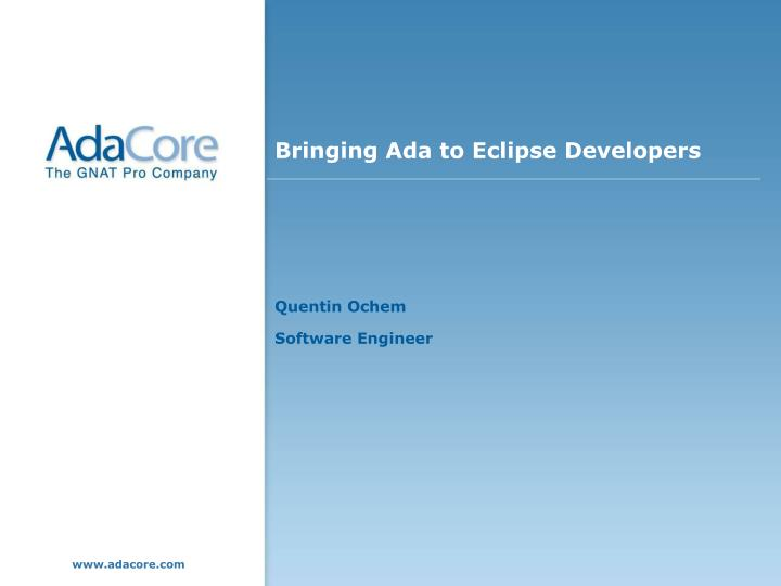 Bringing ada to eclipse developers