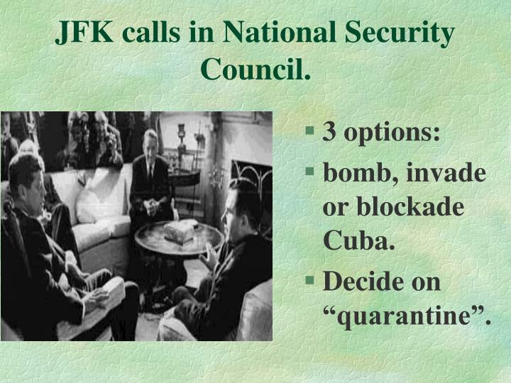 JFK calls in National Security Council.