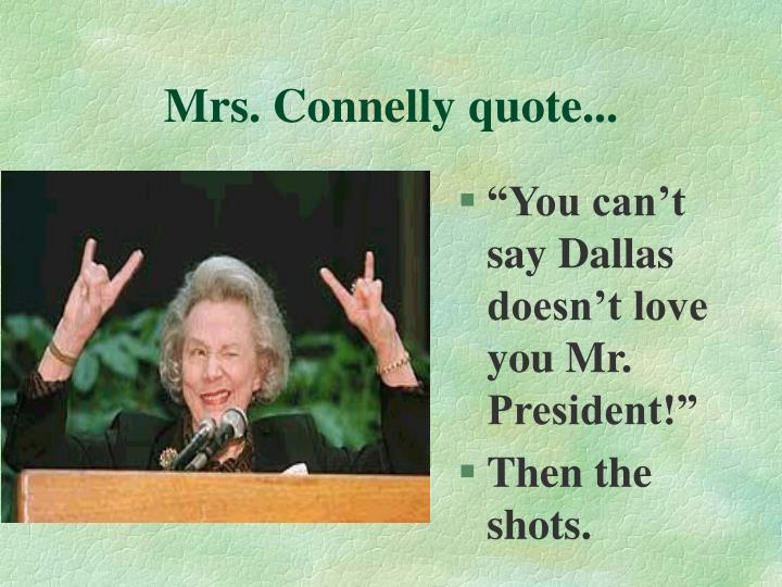 Mrs. Connelly quote...