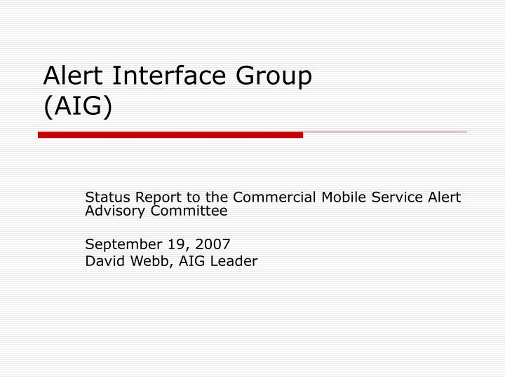 Alert interface group aig