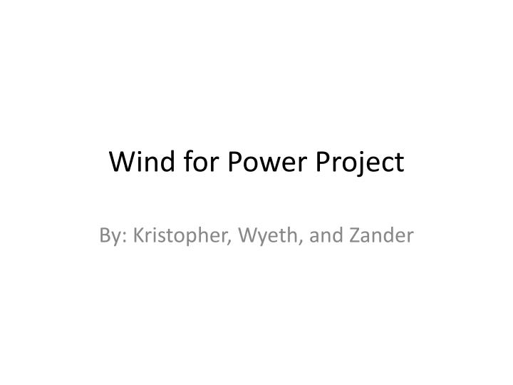 Wind for power project