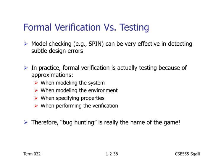 Formal Verification Vs. Testing