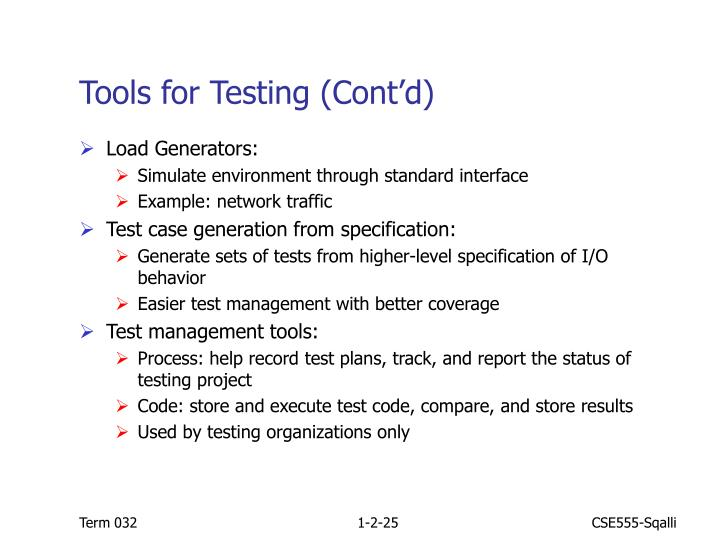 Tools for Testing (Cont'd)