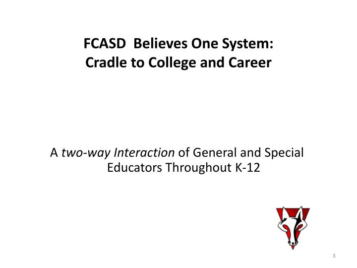 FCASD  Believes One System: