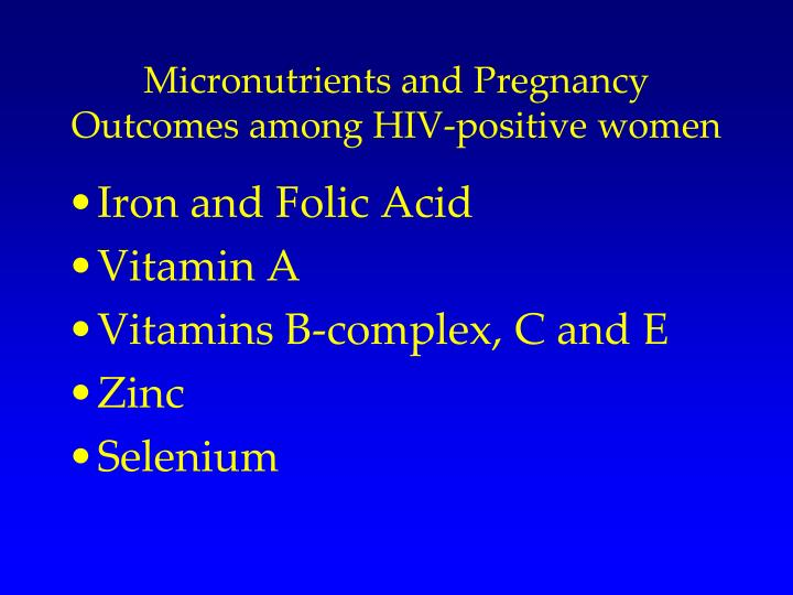 Micronutrients and Pregnancy Outcomes among HIV-positive women