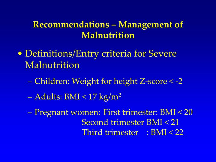 Recommendations – Management of Malnutrition