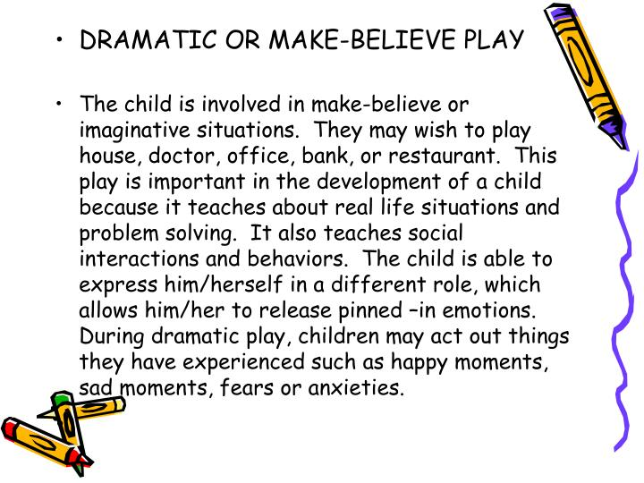 DRAMATIC OR MAKE-BELIEVE PLAY