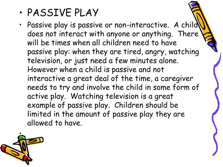 PASSIVE PLAY