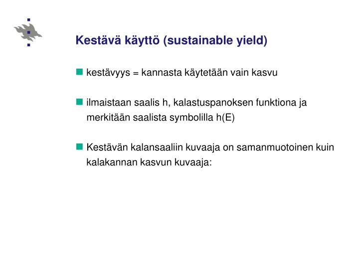 Kestävä käyttö (sustainable yield)
