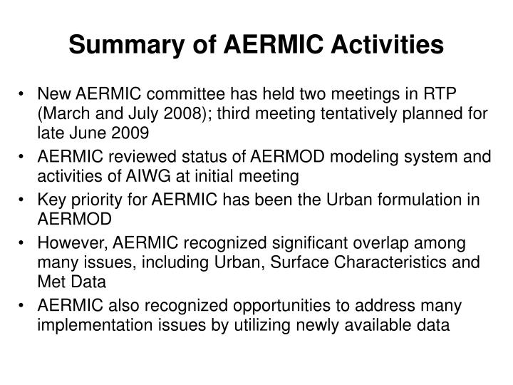 Summary of AERMIC Activities