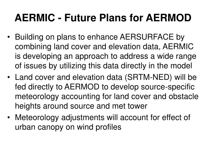 AERMIC - Future Plans for AERMOD