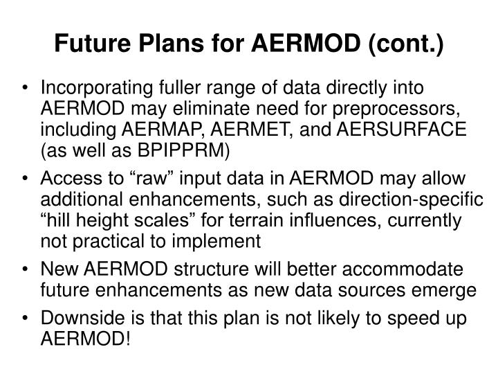Future Plans for AERMOD (cont.)