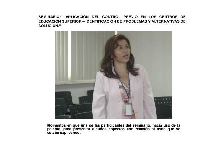 """SEMINARIO: """"APLICACIÓN DEL CONTROL PREVIO EN LOS CENTROS DE EDUCACIÓN SUPERIOR – IDENTIFICACIÓN DE PROBLEMAS Y ALTERNATIVAS DE SOLUCIÓN."""""""