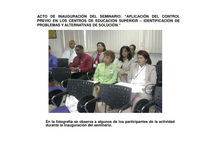 """ACTO DE INAUGURACIÓN DEL SEMINARIO: """"APLICACIÓN DEL CONTROL PREVIO EN LOS CENTROS DE EDUCACIÓN SUPERIOR – IDENTIFICACIÓN DE PROBLEMAS Y ALTERNATIVAS DE SOLUCIÓN."""""""