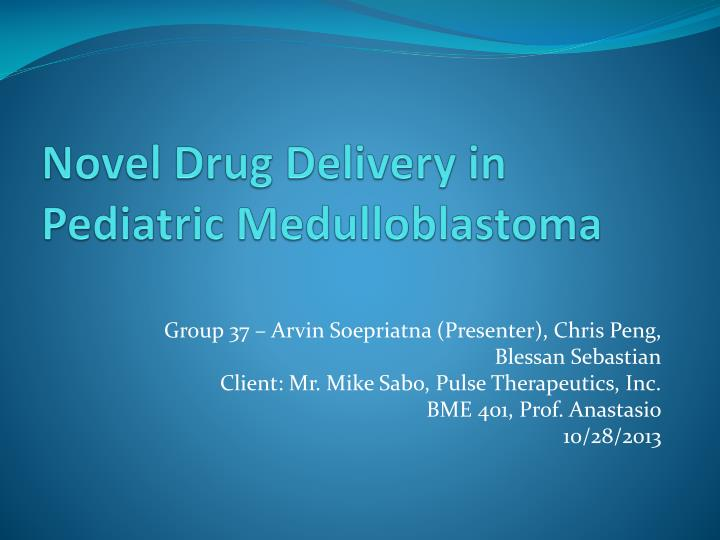 Novel drug delivery in pediatric medulloblastoma