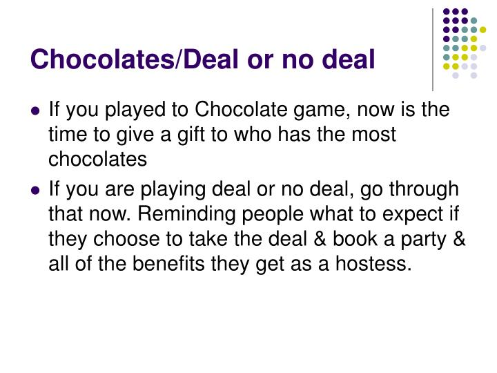Chocolates/Deal or no deal