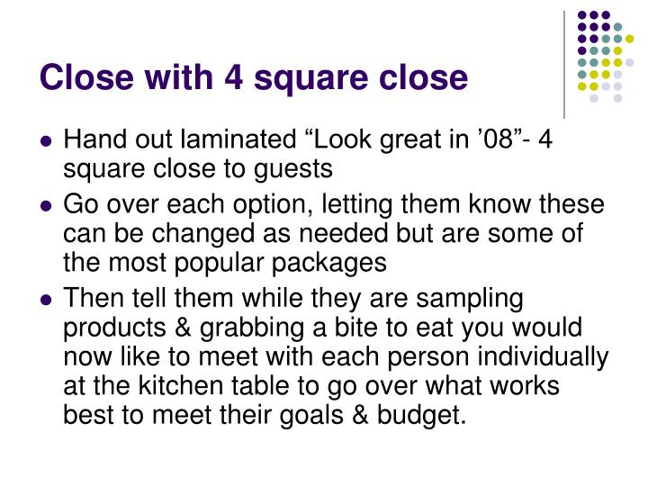 Close with 4 square close