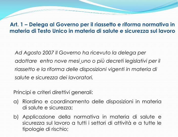 Art. 1 – Delega al Governo per il riassetto e riforma normativa in materia di Testo Unico in materia di salute e sicurezza sul lavoro