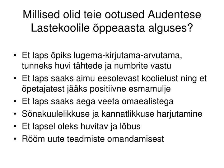 Millised olid teie ootused Audentese Lastekoolile õppeaasta alguses?