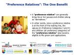 preference relatives the one benefit