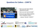questions for callers cont d