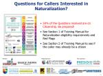 questions for callers interested in naturalization