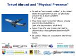 travel abroad and physical presence