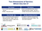 two dimensions of service which one am i