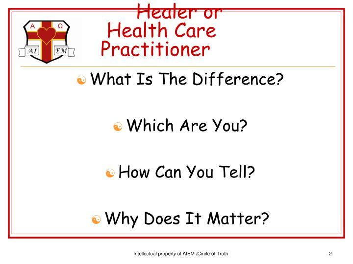 Healer or