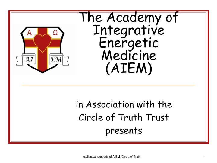 The academy of integrative energetic medicine aiem