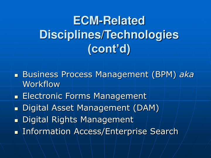 ECM-Related Disciplines/Technologies (cont'd)
