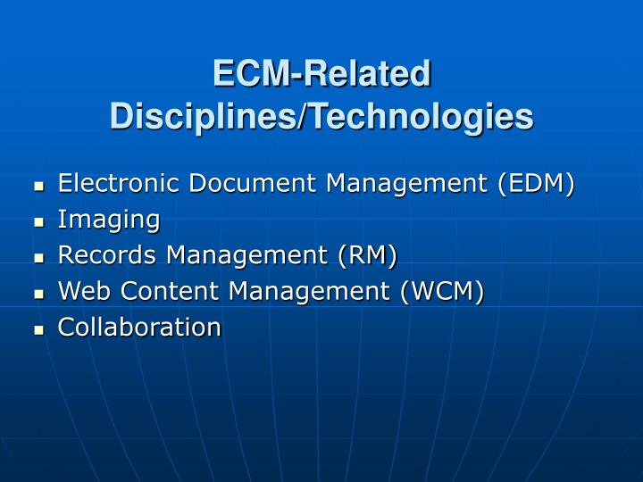 ECM-Related Disciplines/Technologies
